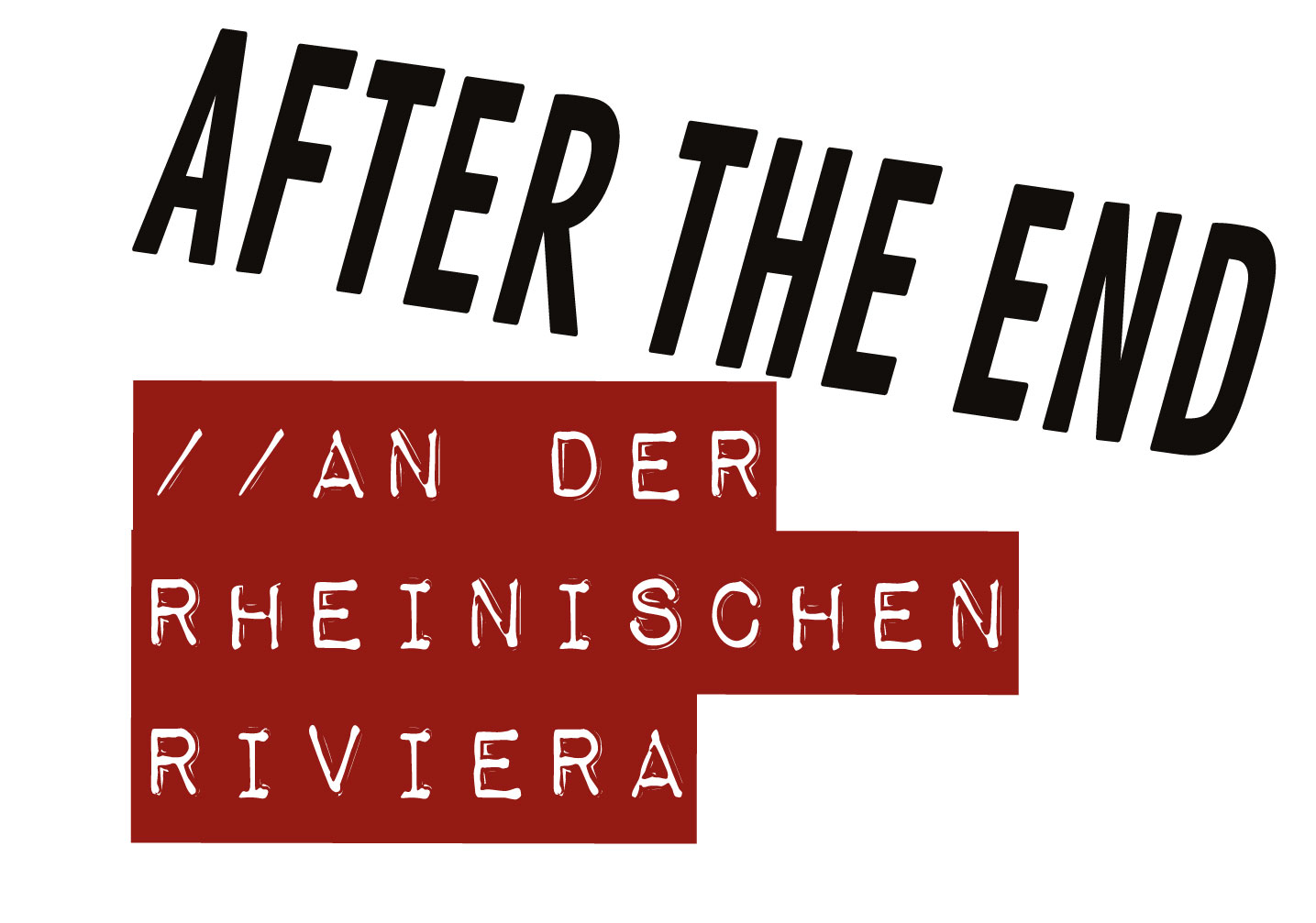 After the End – An der Rheinischen Riviera